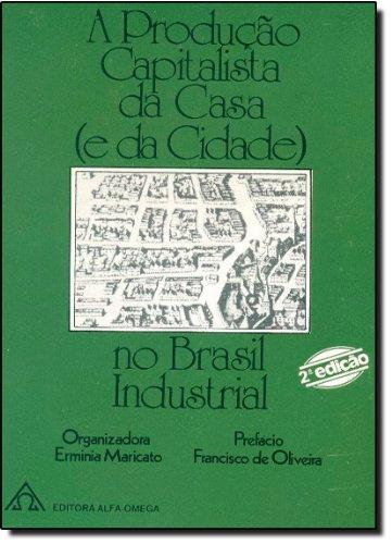 Produção Capitalista da Casa (e a Cidade) no Brasil Industrial, A, livro de Org. Herminia Maricato
