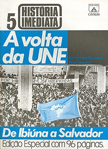 Volta da UNE, A – De Ibiúna a Salvador, livro de Vários