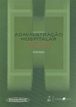 Administração hospitalar - 3ª edição, livro de Gabriel Pontón Laverde, Gustavo Malagón-Londoño, Ricardo Galán Morera