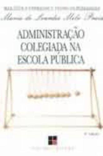 ADMINISTRACAO COLEGIADA NA ESCOLA PUBLICA - 5 ED., livro de PRAIS, MARIA DE LOURDES MELO
