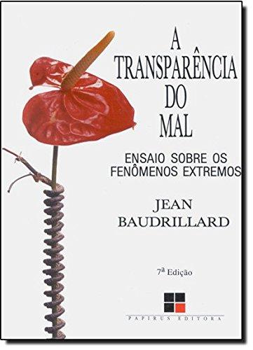 TRANSPARENCIA DO MAL, A: ENSAIO SOBRE OS FENOMENOS EXTREMOS - 4 ED., livro de BAUDRILLARD, JEAN