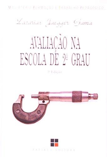 AVALIACAO NA ESCOLA DE 2º GRAU, livro de GAMA, ZACARIAS JAEGGER