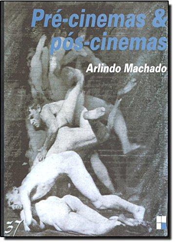 PRE-CINEMAS E POS-CINEMAS - (FORA DE CATALOGO), livro de MACHADO, ARLINDO