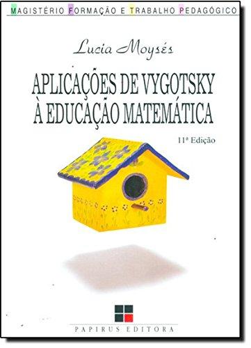APLICACOES DE VYGOTSKY A EDUCACAO MATEMATICA - 5 ED., livro de MOYSES, LUCIA