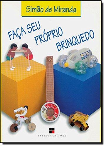 FACA SEU PROPRIO BRINQUEDO - 4 ED., livro de MIRANDA, SIMAO DE