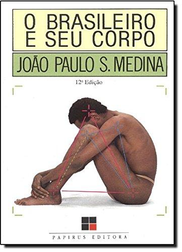BRASILEIRO E SEU CORPO, O - 8 ED. - (FORA DE CATALOGO), livro de MEDINA, JOAO PAULO SUBIRA