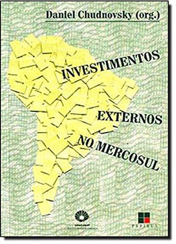 INVESTIMENTOS EXTERNOS NO MERCOSUL, livro de CHUDNOVSKI, DANIEL