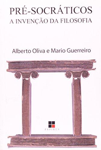 PRE-SOCRATICOS - A INVENCAO DA FILOSOFIA, livro de OLIVA, ALBERTO