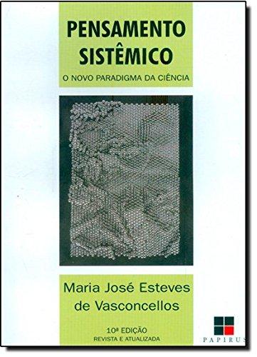 PENSAMENTO SISTEMICO - O NOVO PARADIGMA DA CIENCIA - 7 ED., livro de VASCONCELLOS, MARIA JOSE ESTEVES DE