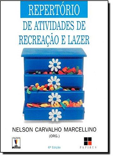 REPERTORIO DE ATIVIDADES DE RECREACAO E LAZER, livro de MARCELLINO, NELSON CARVALHO