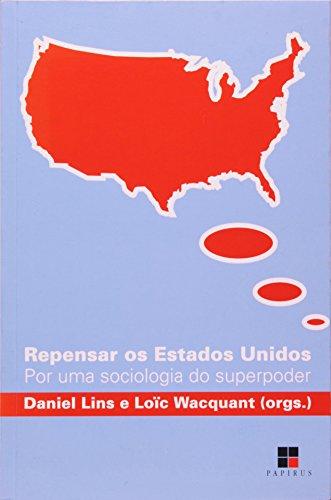 REPENSAR OS ESTADOS UNIDOS - POR UMA SOCIOLOGIA DO SUPERPODER, livro de WACQUANT, LOIC; LINS, DANIEL