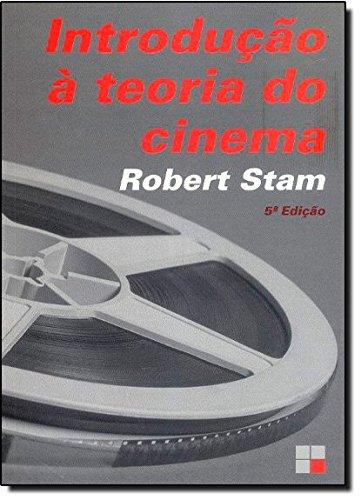 INTRODUCAO A TEORIA DO CINEMA, livro de STAM, ROBERT