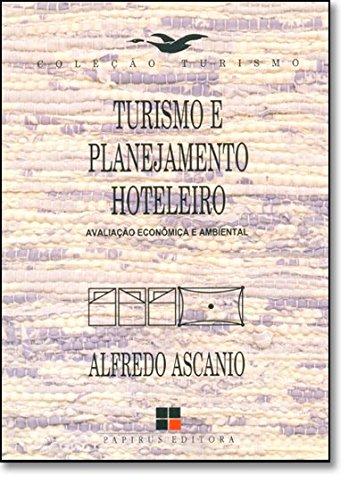 TURISMO E PLANEJAMENTO HOTELEIRO - AVALIACAO ECONOMICA E AMBIENTAL, livro de ASCANIO, ALFREDO