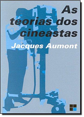TEORIAS DOS CINEASTAS, AS, livro de AUMONT, JACQUES