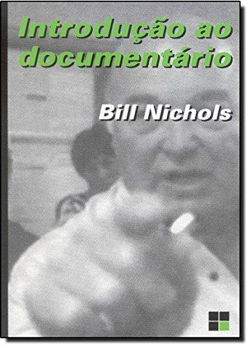 INTRODUCAO AO DOCUMENTARIO, livro de NICHOLS, BILL