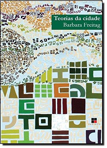 TEORIAS DA CIDADE, livro de FREITAG, BARBARA