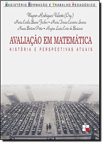 AVALIACAO EM MATEMATICA - HISTORIA E PERSPECTIVAS ATUAIS, livro de VALETE, WAGNER RODRIGUES