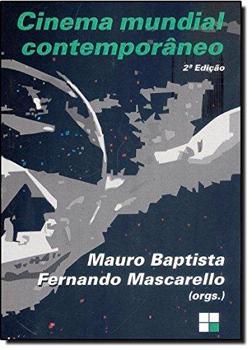 CINEMA MUNDIAL CONTEMPORANEO, livro de MASCARELLO, FERNANDO; BAPTISTA, MAURO