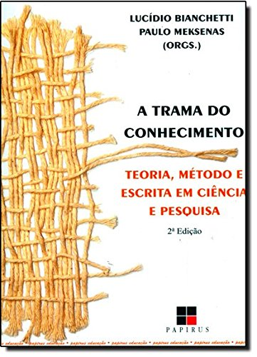 TRAMA DO CONHECIMENTO, A, livro de BIANCHETTI, LUCIDIO