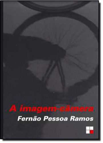 A imagem-câmera, livro de Fernão Pessoa Ramos