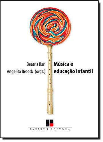 Música e Educação Infantil, livro de Beatriz Ilari