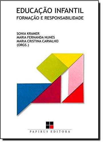 Educação Infantil. Formação e Responsabilidade, livro de Sonia Kramer, M.F. Nunes, M.C. Carvalho