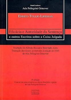 Eficácia e autoridade da sentença e outros escritos sobre a coisa julgada - 4ª edição, livro de Enrico Tullio Liebman