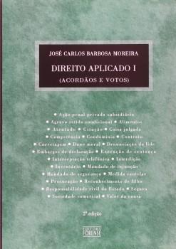 Direito aplicado I - Acordãos e votos - 2ª edição, livro de José Carlos Barbosa Moreira
