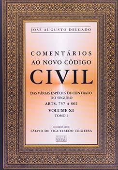 Comentários ao novo código civil - Tomo I - Artigos 757 a 802, livro de José Augusto Delgado, Sálvio de Figueiredo Teixeira