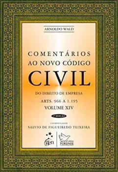 Comentários ao novo código civil - Do direito de empresa - Arts. 966 a 1.195 - 2ª edição, livro de Sálvio de Figueiredo Teixeira, Arnoldo Wald