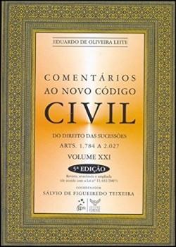 Comentários ao novo código civil - Do direito das sucessões - Arts. 1.784 a 2.027 - 5ª edição, livro de Eduardo de Oliveira Leite, Sálvio de Figueiredo Teixeira