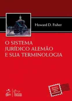 O sistema jurídico alemão e sua terminologia, livro de Howard D. Fisher