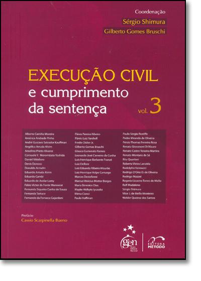 EXECUCAO CIVIL E CUMPRIMENTO DA SENTENCA VOL. 3, livro de SHIMURA/BRUSCHI