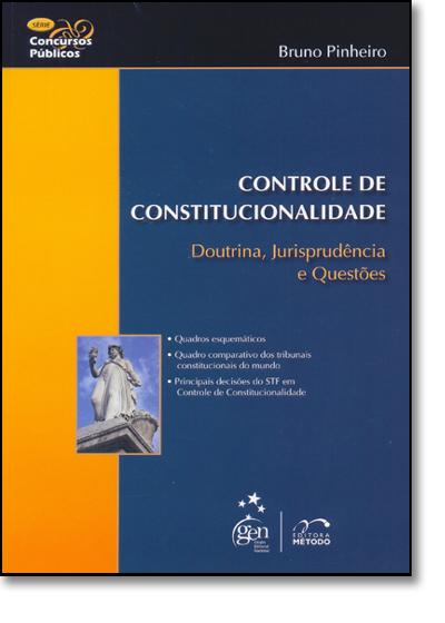 Controle de Constitucionalidade: Doutrina, Jurisprudência e Questões, livro de Bruno Pinheiro
