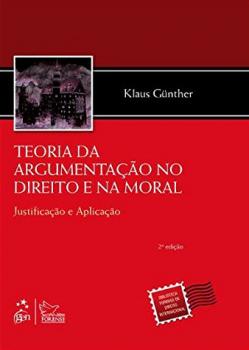 Teoria da argumentação no direito e na moral - Justificação e aplicação - 2ª edição, livro de Klaus Günther