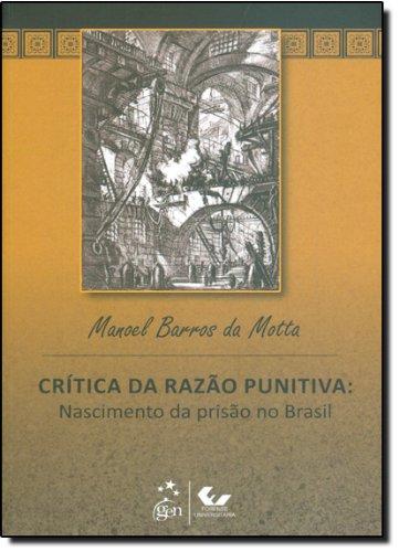 Crítica da Razão Punitiva, livro de Manoel Barros da Motta