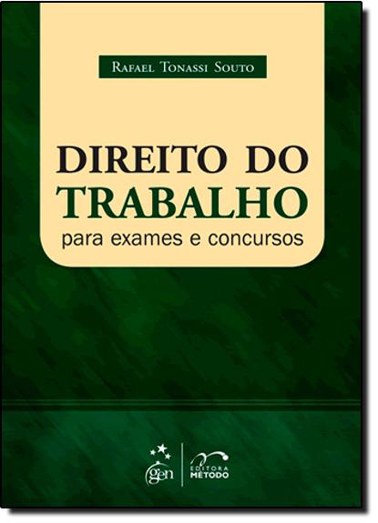 Direito do Trabalho para Exames e Concursos, livro de Rafael Tonassi Souto