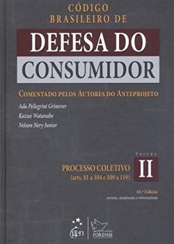 Código brasileiro de defesa do consumidor - Comentado pelos autores do anteprojeto - 10ª edição, livro de Ada Pellegrini Grinover, Nelson Nery Junior, Kazuo Watanabe
