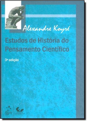 Estudos de História do Pensamento Científico, livro de Alexandre Koyré