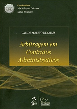 Arbitragem em contratos administrativos, livro de Ada Pellegrini Grinover, Carlos Alberto de Salles, Kazuo Watanabe