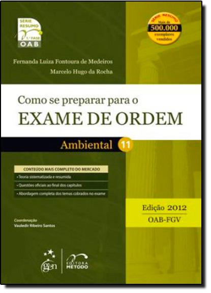 Como se Preparar para o Exame de Ordem: Ambiental - Vol.11, livro de Fernanda Luiza   Marcelo Hugo