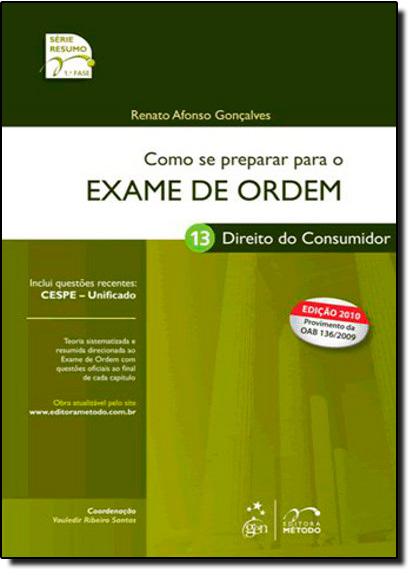 Como se Preparar para o Exame de Ordem: Direito do Consumidor - 1ª Fase - Vol. 13, livro de Renato Afonso Gonçalves