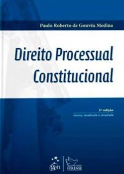 Direito processual constitucional - 5ª edição, livro de Paulo Roberto de Gouvêa Medina