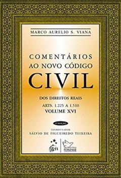 Comentários ao novo código civil - Dos direitos reais - Arts. 1.225 a 1.510 - 4ª edição, livro de Sálvio de Figueiredo Teixeira, Marco Aurélio S. Viana