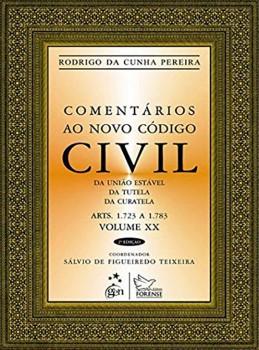 Comentários ao novo código civil - Da união estável, da tutela, da curatela - 2ª edição, livro de Rodrigo da Cunha Pereira, Sálvio de Figueiredo Teixeira