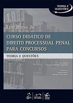 Curso didático de direito processual penal para concursos - Teoria e questões - 6ª edição, livro de Marcelo Alexandrino, Luiz Bivar Jr., Vicente Paulo