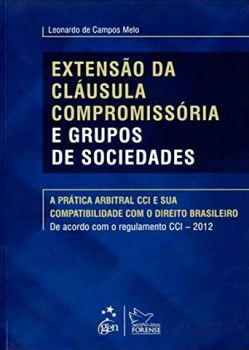 Extensão da cláusula compromissória e grupos de sociedades, livro de Leonardo de Campos Melo