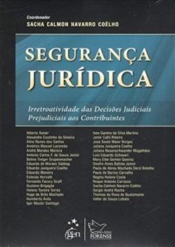 Segurança jurídica - Irretroatividade das decisões judiciais prejudiciais aos contribuintes, livro de Sacha Calmon Navarro Coêlho