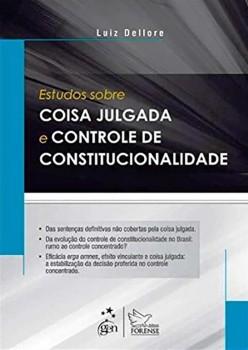Estudos sobre coisa julgada e controle de constitucionalidade, livro de Luiz Dellore