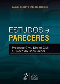 Estudos e pareceres - Processo civil, direito civil e direito do consumidor, livro de Carlos Roberto Barbosa Moreira
